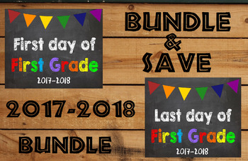 2017-2018 School Year First & Last Day of School Bundle for 1st Grade - SAVE