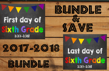 2017-2018 School Year First & Last Day of School Bundle for 6th Grade - SAVE