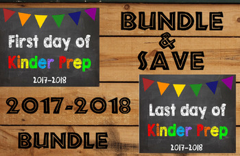 2017-2018 School Year First & Last Day of School Bundle for Kinder Prep - SAVE