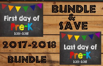 2017-2018 School Year First & Last Day of School Bundle for Pre-K - SAVE