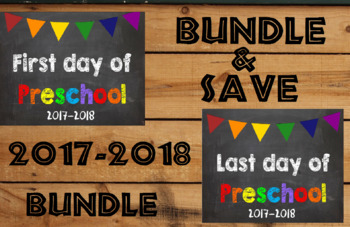 2017-2018 School Year First & Last Day of School Bundle for Preschool - SAVE