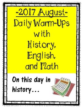 "2017 August Daily Warm-Ups with History, English, Math ""On this day..."""