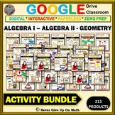 Google Drive Activity Bundle: ALGEBRA I, ALGEBRA II, GEOMETRY Distance Learning