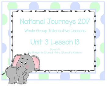 2017 National Journeys Unit 3: Lesson 13: Days, 1-5 Kindergarten