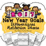 2017 New Year Goals Reflection Sheets - Differentiated for Kindergarten Thru 2nd