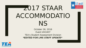 2017 STAAR Accommodations Update STAFF TRAINING