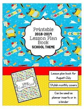 2018-2019 Lesson Planner - Printable Lesson Plan Book **SCHOOL THEME**