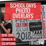 2018-2019 School Days Photo Overlays