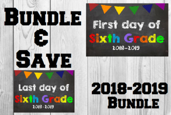 2018-2019 School Year First & Last Day of School Bundle for 6th Grade - SAVE