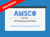2018 AMSCO AP US Government - Chapter 3: The Legislative Branch