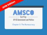2018 AMSCO AP US Government - Chapter 5: The Bureaucracy