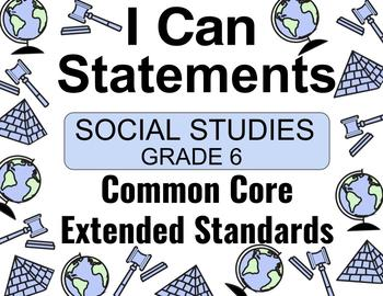 2018 C Core Extended Standards I CAN Statements Gr. 6 Social Studies Special Ed