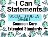 2018 C Core Extended Standards I CAN Statements Gr. 8 Social Studies Special Ed