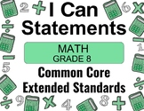 2018 C Core Extended Standards I CAN Statements Gr. 8 Math Special Education