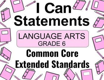 2018 C Core Extended Standards I CAN Statements Grade 6 Lang Arts Special Ed
