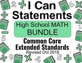 2018 C Core Extended Standards I CAN Statements High School Math BUNDLE