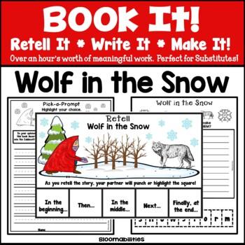 2018 Caldecott Winner: Wolf in the Snow (Book It: Retell It, Write It, Make It!)