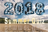 2018 End of Term Summer Quiz