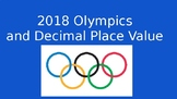 2018 Winter Olympics and Decimals Place Value Math