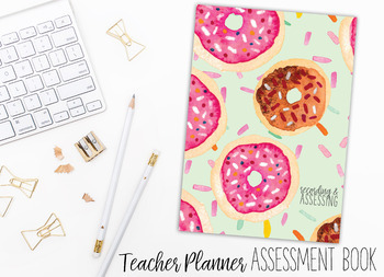 2018 Teacher Planner | Recording and Assessing | Doughnuts