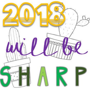 2018 Will Be Sharp- New Year Goals