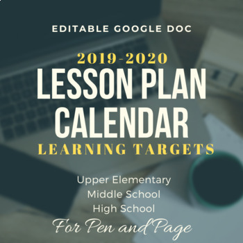 2019-2020 Editable Google Doc Lesson Plan Calendar {Space for Learning Targets!}