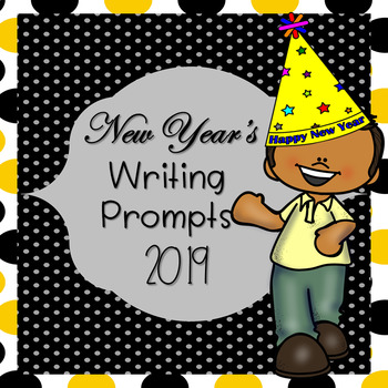 New Year S Writing Prompts 2019 By Whitney Sparks Tpt