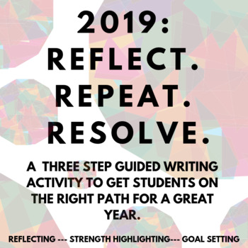 2019: Reflect. Repeat. Resolve. A New Year Goal Setting Writing Activity