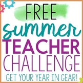 2019 Summer Teacher Challenge:  Getting Your Year in Gear