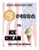 2020 Election Unit - Ice Cream vs. Pizza