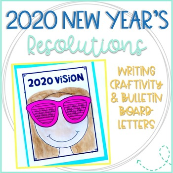 New Year's 2020 Vision Writing Craftivity and Bulletin Board Letters