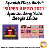 2021 Súper Juego Video Spanish Class Google Slides America