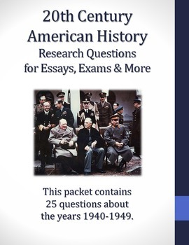 1940-1949 Research Questions for 20th Century American History