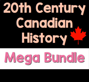 20th Century Canadian History MEGA BUNDLE!
