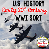 20th Century: World War I Cause and Effect Sort {US History}