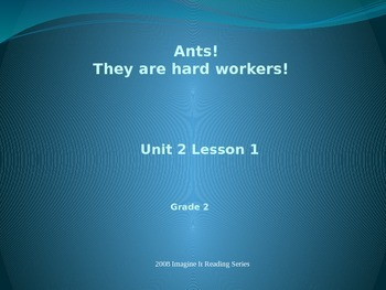 2.1 Ants are Hard Workers  (Imagine It 2008) Grade 2
