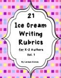 21 Ice Cream Writing Rubrics for K-2 Authors (tied to Common Core)