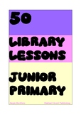 50 Junior Primary School Library Lessons - Radiant Heart P