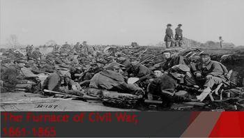 21. The Furnace of Civil War, 1861-1865