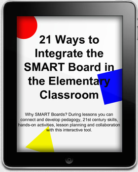 21 Ways to Integrate the SMART Board in the Elementary Classroom