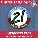 21st Century Algebra 2 / Pre-Calculus Math Project -- Expansion Bundle