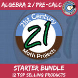 21st Century Algebra 2 / Pre-Calculus Project Starter Bundle -- Common Core