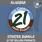 21st Century Algebra Math Project Starter Bundle -- Common Core Aligned