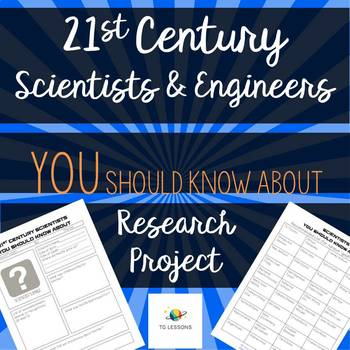 21st Century Scientists & Engineers You Should Know - Research Project