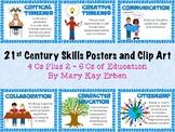 21st Century Skills Posters and Clip Art: 4 Cs Plus 2 = 6 Cs of Education