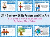 21st Century Skills Posters and Clip Art: 4 Cs Plus 2 = 6 Cs of Education
