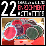 22 Creative Writing Enrichment Activities!  Grades 7-12