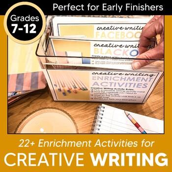 22 Creative Writing Enrichment Activities!  Grades 7-12