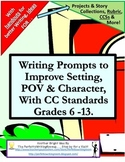 Creative Writing Prompts to Improve Setting, POV & Character with CCSs Gr. 6 -12