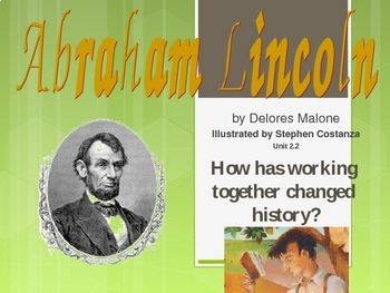 2.2.2 Abraham Lincoln, Reading Street, 2nd Grade, Unit 2 Week 2 Powerpoint